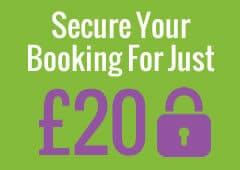 secure your booking with just £20